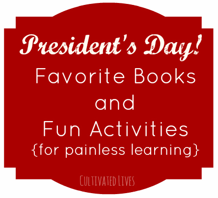 Inspiration for fun reading and play centered around President's Day!