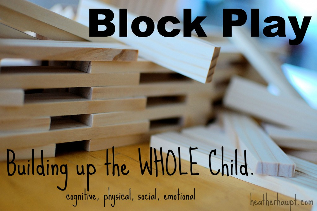 Block play builds serious skills and develops the WHOLE child!