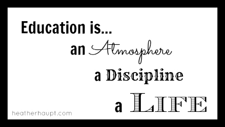 Education, true education is... an atmosphere, a discipline, a life!