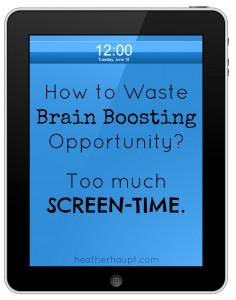 How to Waste Brain-Boosting Opportunities