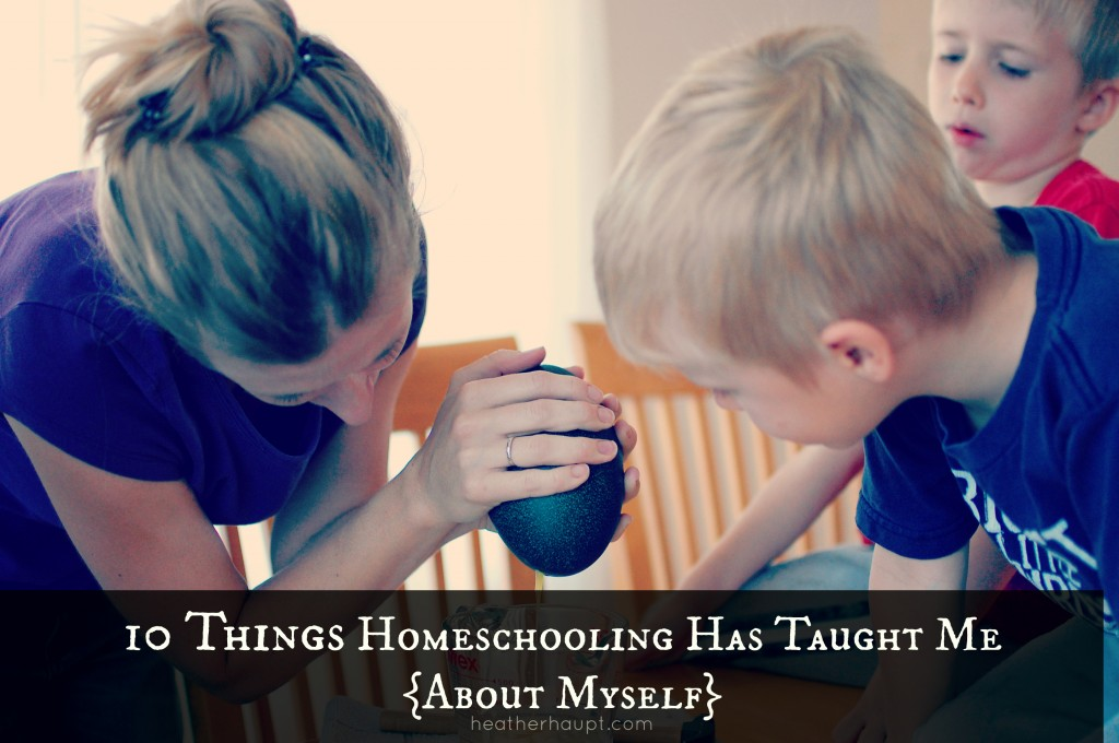 homeschooling not only teaches our kids a lot, but also provides important lessons for us as well!