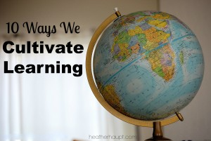 10 Ways We Cultivate Learning