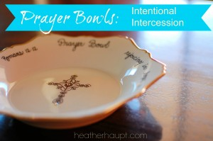 Prayer Bowls: Intentionally filling up with God's Presence!