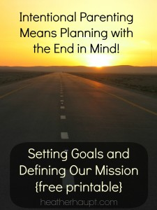 Intentional Parenting: Mission and Long-Term Goals