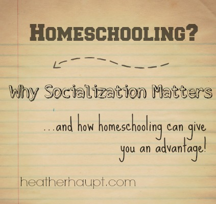 Yes, socialization matters and homeschooling affords unique perks and wonderful opportunities to make the most of it!