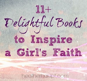 Books to Build a Girl's Faith