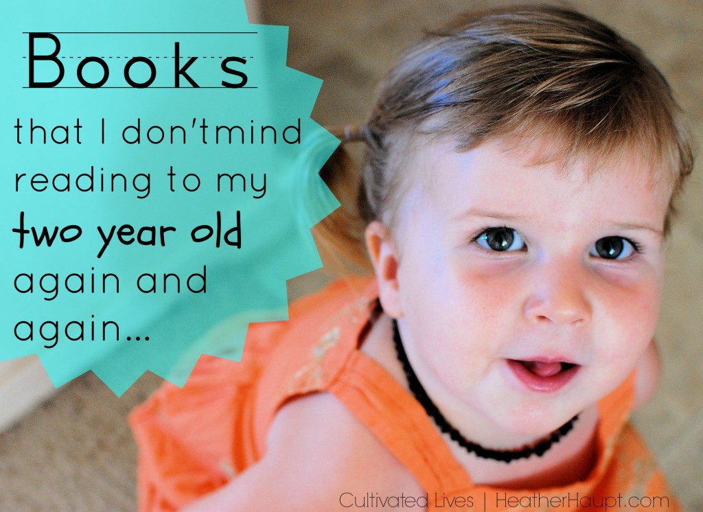 A delightful collection of board books for your toddler {and an explanation of why they want/need that book read over and over again!}