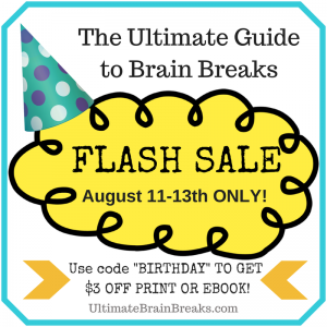 Flash Sale - Ultimate Guide to Brain Breaks.  Harness the power of quick movement breaks to focus and learn!