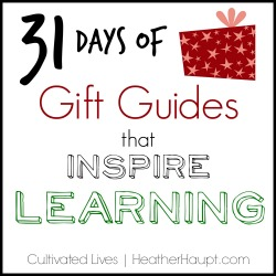 31 days of gift ideas that will spark and foster your children's love of learning and feed the imagination!
