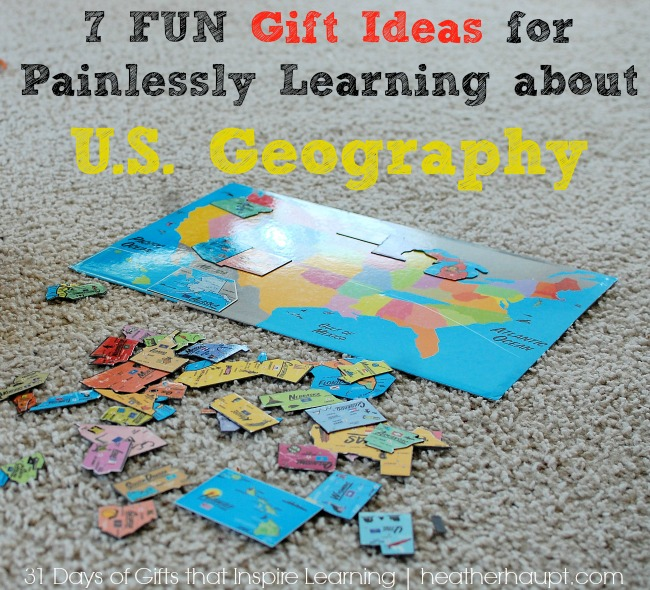 7 fun gift ideas to help kids painlessly learn about U.S. Geography