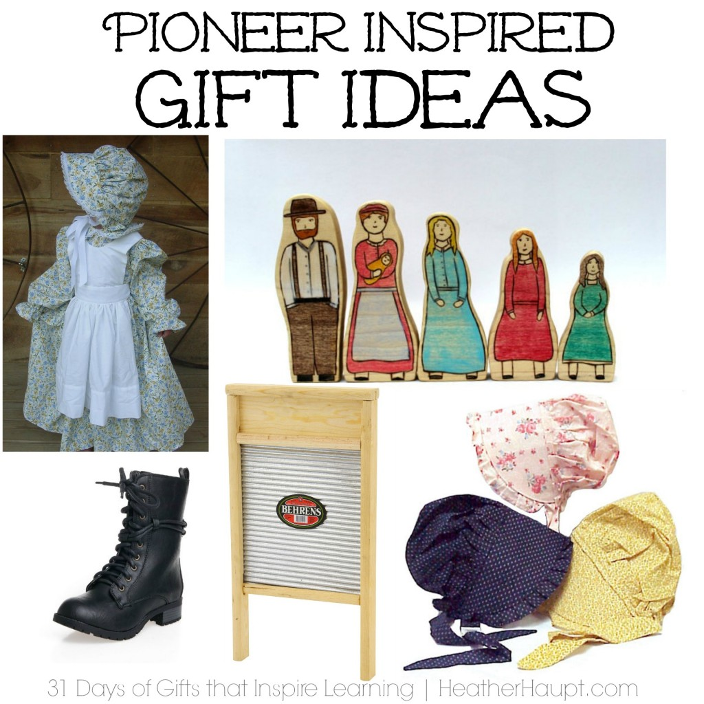 Beautiful gifts to inspire learning about the pioneer days!