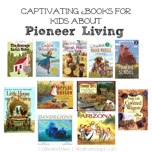 Wonderful books that will make the pioneers come to life!