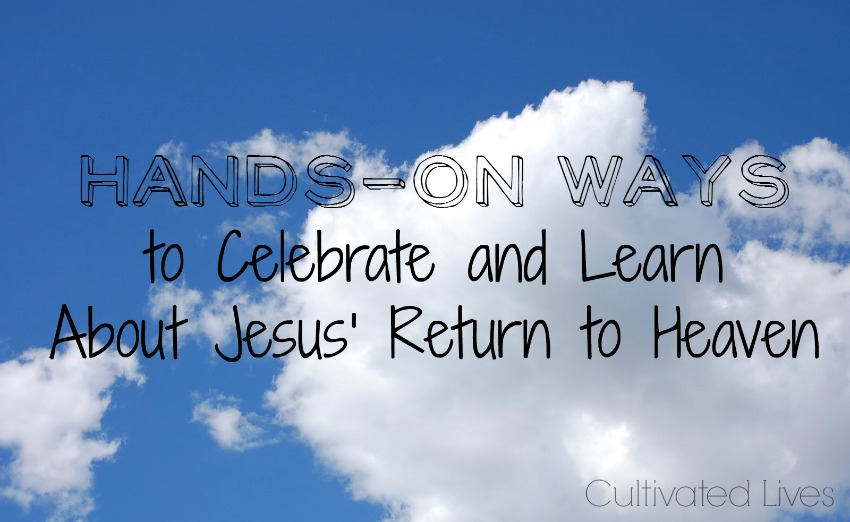 Here is a beautiful hands-on way to disciple your children and point their eyes towards Jesus. Celebrate and Learn about the Ascension! {crafts, food, and discussion ideas!}