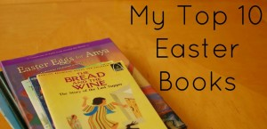 "My Top 10 ""Must Own"" Easter Books!"
