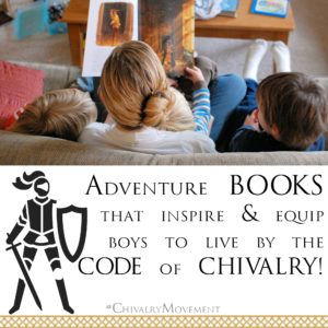 Books to Inspire Boys in the Chivalry Challenge!