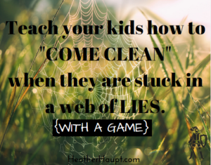 A Web of Lies Game (and how to come clean)